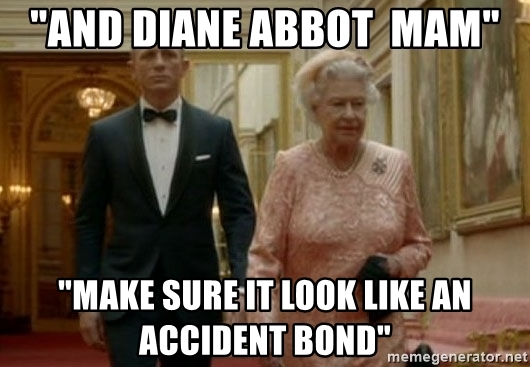 and-diane-abbot-mam-make-sure-it-look-like-an-accident-bond.jpg