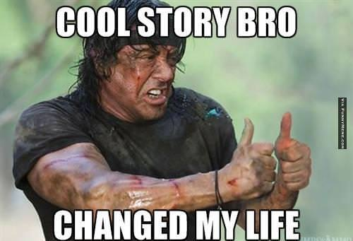Cool-Story-Bro-Changed-My-Life24394.jpg