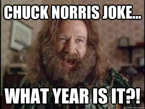 Funny-Chuck-Norris-Joke-What-Year-Is-It-Meme-Image.jpg