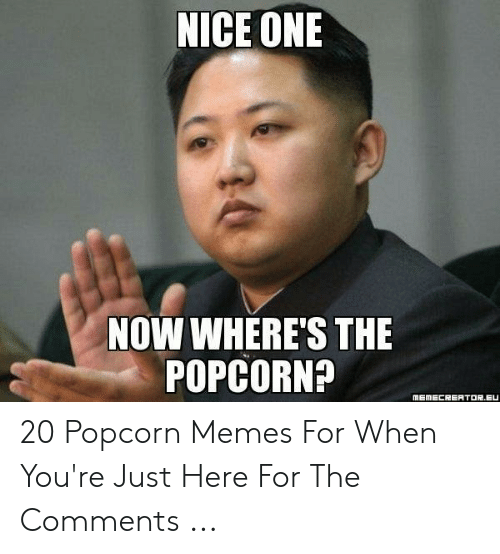 nice-one-now-wheres-the-popcorn-metiec杞erto尼-eu-20-popcorn-memes-52430643.png