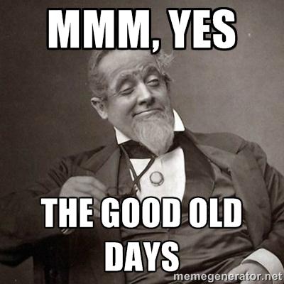 The Good Old Days.jpg